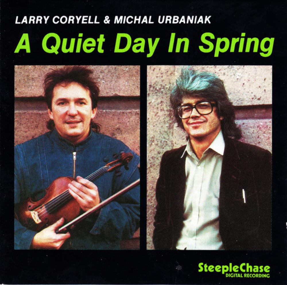 Larry Coryell Larry Coryell &  Michał Urbaniak: A Quiet Day In Spring album cover