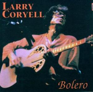 Larry Coryell Bolero album cover