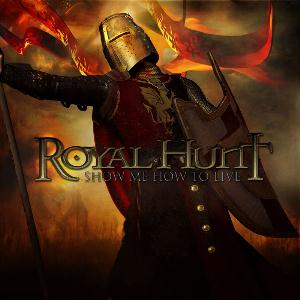 Royal Hunt Show Me How To Live album cover