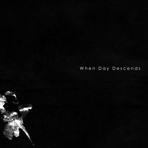 When Day Descends When Day Descends album cover