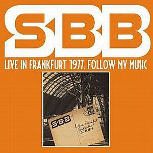 SBB - Live In Frankfurt 1977. Follow My Music CD (album) cover