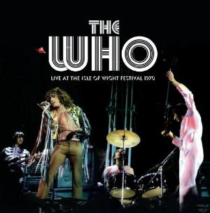 The Who - Live at the Isle of Wight Festival 1970 CD (album) cover