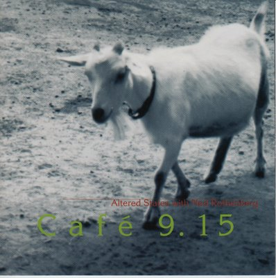 Cafe 9.15 (with Ned Rothenberg) by ALTERED STATES album cover