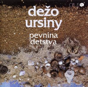 Pevnina detstva by URSINY, DEZO album cover