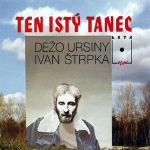 Dezo Ursiny - Ten ist� tanec CD (album) cover