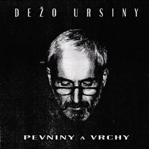 Pevniny a vrchy by URSINY, DEZO album cover