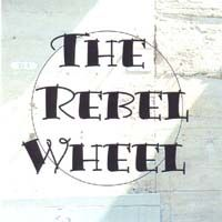 The Rebel Wheel by REBEL WHEEL, THE album cover