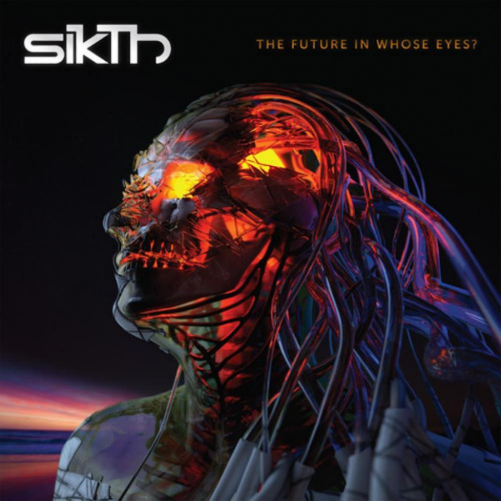 The Future In Whose Eyes ? by SIKTH album cover
