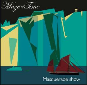 Maze Of Time - Masquerade Show CD (album) cover