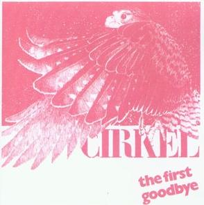 Cirkel - The First Goodbye CD (album) cover