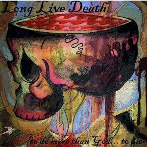 To Do More Than God . To Die by LONG LIVE DEATH album cover