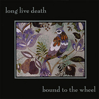 Bound To The Wheel by LONG LIVE DEATH album cover
