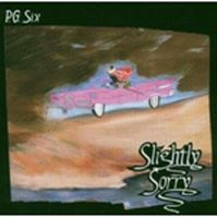 Slightly Sorry by P. G. SIX album cover