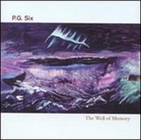 P. G. Six - The Well of Memory CD (album) cover