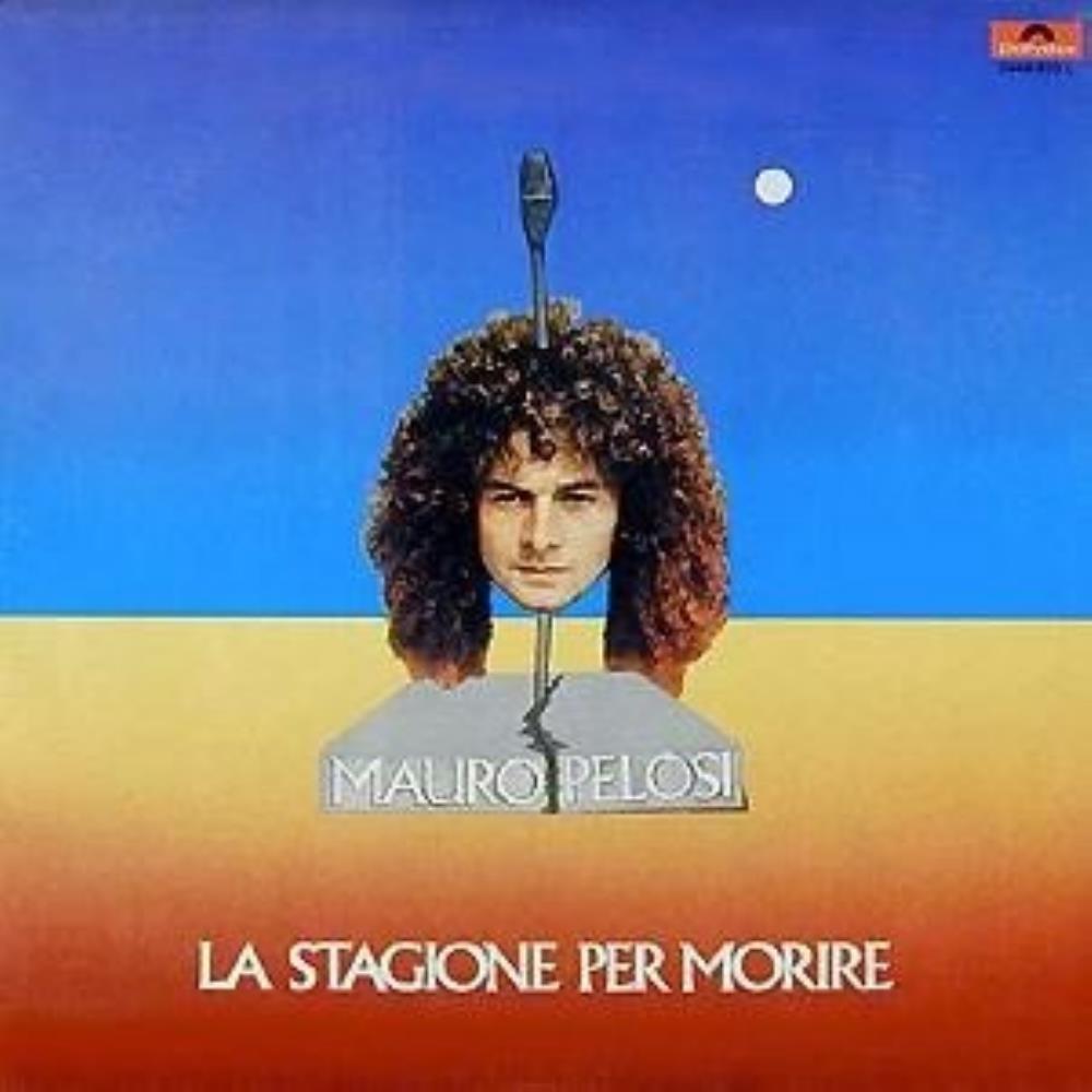 La Stagione Per Morire by PELOSI, MAURO album cover