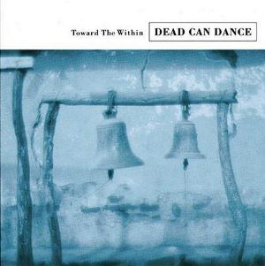 Toward The Within by DEAD CAN DANCE album cover