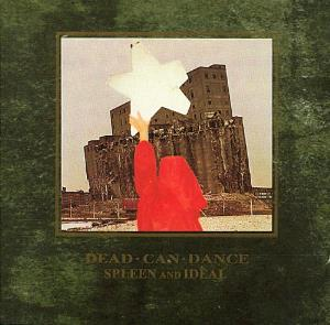 Dead Can Dance - Spleen And Ideal CD (album) cover