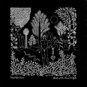 Garden Of The Arcane Delights by DEAD CAN DANCE album cover