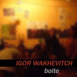 Igor Wakhevitch Boite album cover
