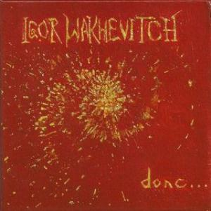 Igor Wakhevitch Donc... album cover