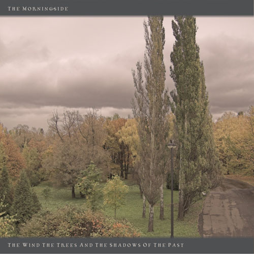 The Morningside - The Wind, The Trees and The Shadows of The Past CD (album) cover