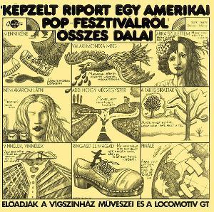 Képzelt riport egy amerikai pop fesztiválról összes dalai by LOCOMOTIV GT album cover