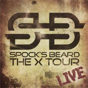 The X Tour-Live by SPOCK'S BEARD album cover