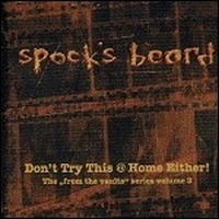 Spock's Beard - Don't Try This @ Home Either! CD (album) cover