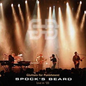 Spock's Beard Gluttons For Punishment - Live 05 album cover