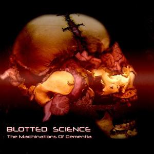 Blotted Science - The Machinations of Dimentia CD (album) cover