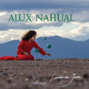Sueños De Jade by ALUX NAHUAL album cover