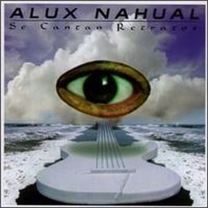 Alux Nahual - Se Cantan Retratos CD (album) cover
