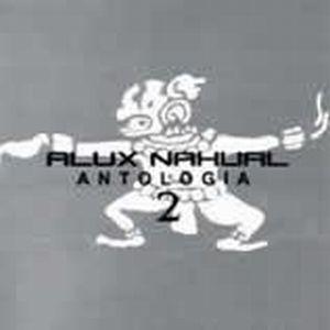 Antología 2 by ALUX NAHUAL album cover
