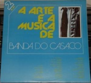 A Arte e a Música de Banda do Casaco by BANDA DO CASACO album cover