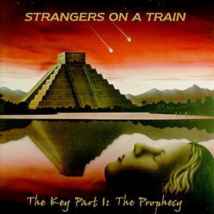 Strangers On A Train - The Key Part I  - The Prophecy CD (album) cover