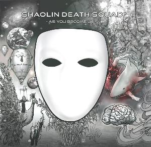 Shaolin Death Squad As You Become Us album cover