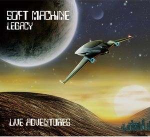 Live Adventures by SOFT MACHINE LEGACY album cover