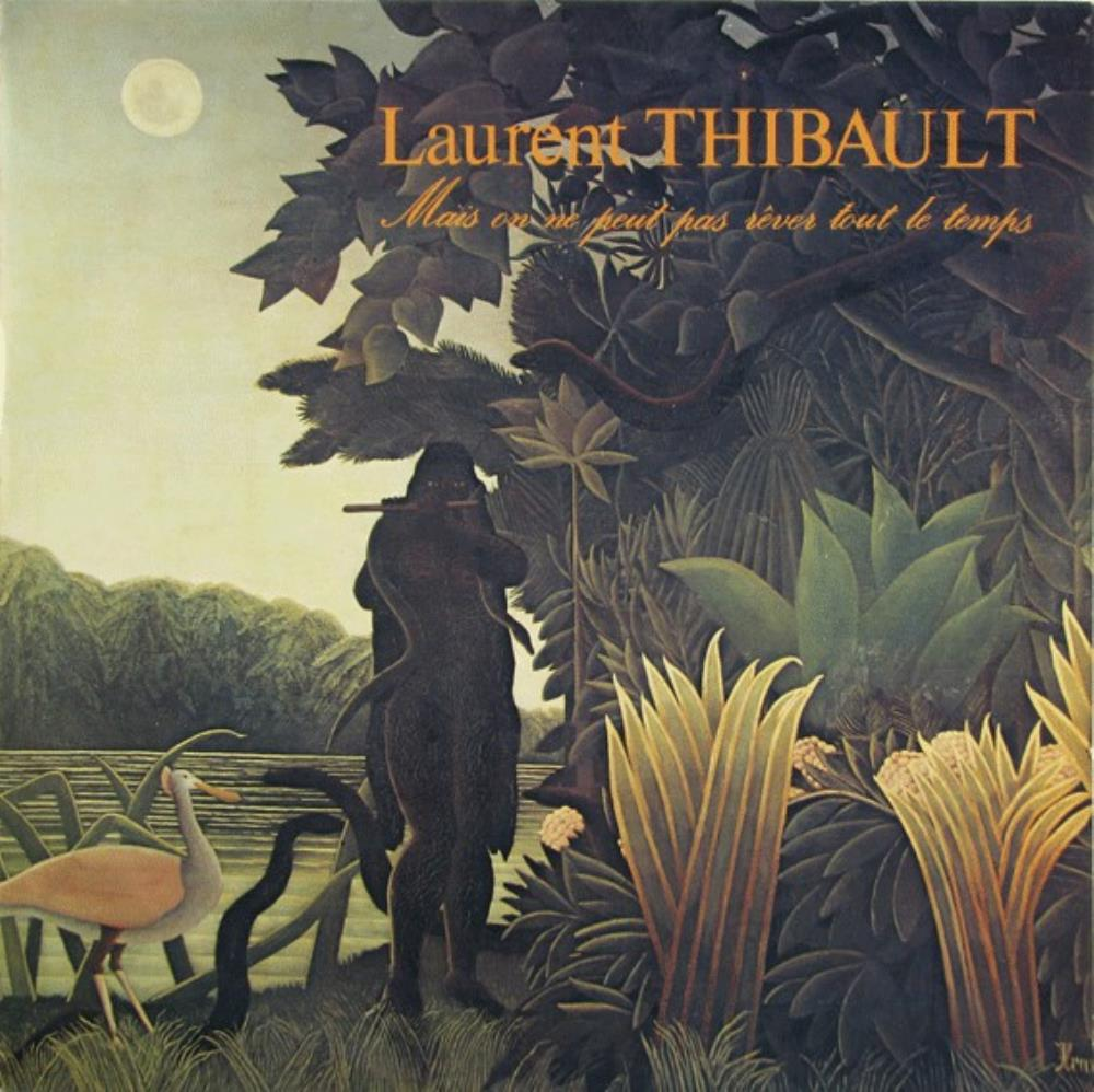 Laurent Thibault - Mais On Ne Peut Pas Rêver Tout Le Temps CD (album) cover