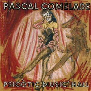 Pascal Comelade Psicotic Music Hall album cover