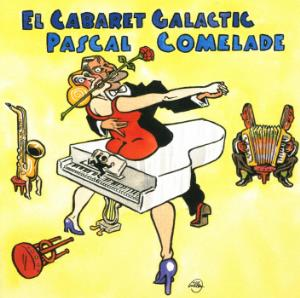 El Cabaret Galactic by COMELADE, PASCAL album cover