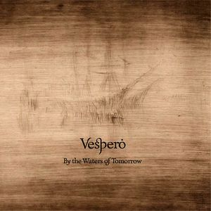 Vespero - By The Waters Of Tomorrow CD (album) cover