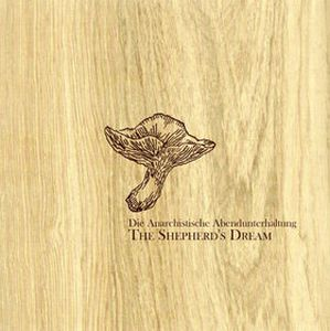 Die Anarchistische Abendunterhaltung - The Shepherd's Dream CD (album) cover