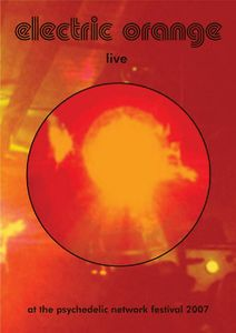 Electric Orange - Live At The Psychedelic Network Festival 2007 CD (album) cover