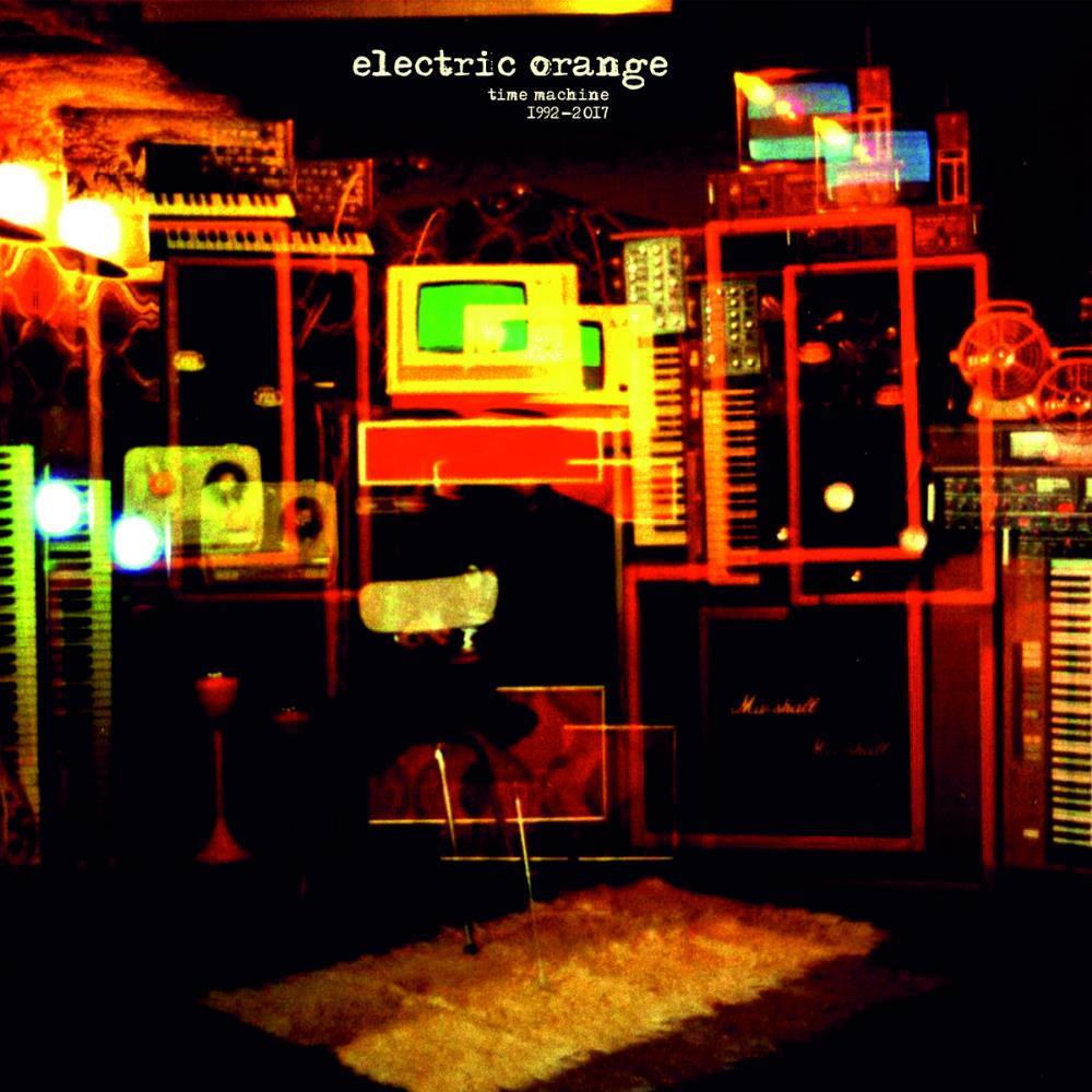 Time Machine 1992-2017 by ELECTRIC ORANGE album cover