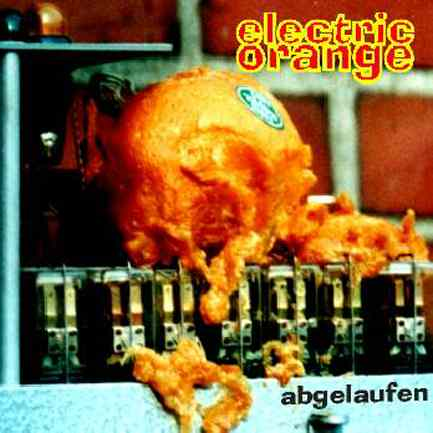 Electric Orange Abgelaufen! album cover