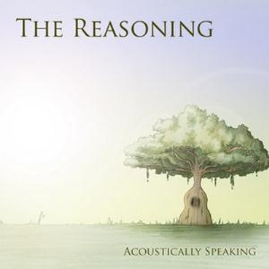 Acoustically speaking by REASONING, THE album cover