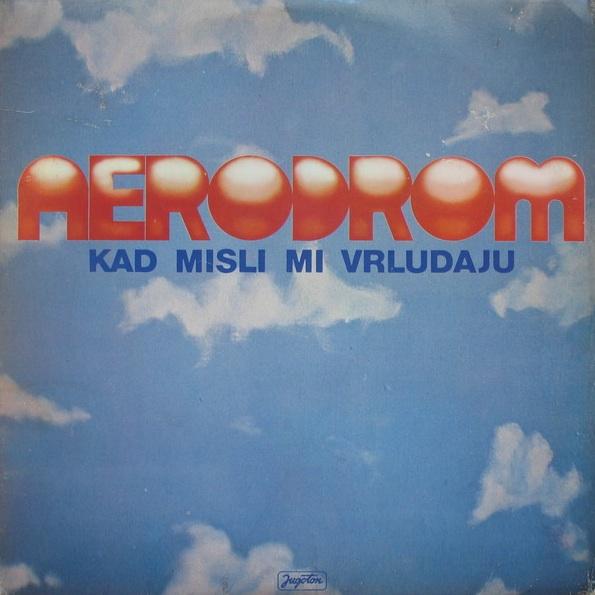 Kad misli mi vrludaju by AERODROM album cover