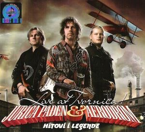 Jurica Padjen & Aerodrom: Live at Tvornica - Hitovi I Legende by AERODROM album cover