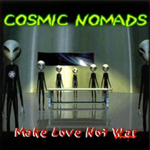 Make Love Not War by COSMIC NOMADS album cover
