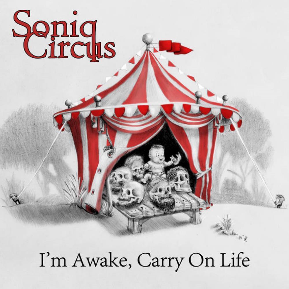I'm Awake, Carry On Life by SONIQ CIRCUS album cover